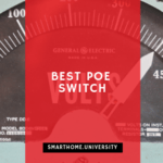 Best PoE Switches in 2021 (And 5 Top PoE Devices)